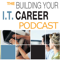 podcast – Building Your I.T. Career