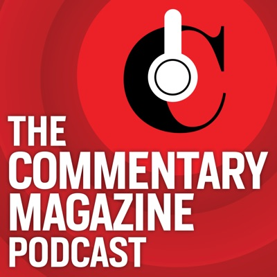 Commentary Magazine Podcast:Commentary Magazine