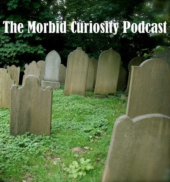 The Morbid Curiosity Podcast