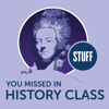 Stuff You Missed in History Class - HowStuffWorks