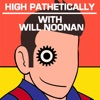 High Pathetically with Will Noonan artwork