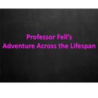 Professor Fell's Adventure Across the Lifespan podcast