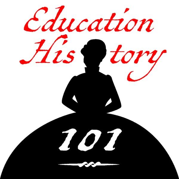 Podcasts – Ed History 101