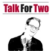 Talk For Two - The Number 1 Performing Arts Podcast artwork