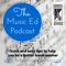 The Music Ed Podcast