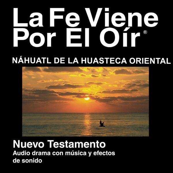 Nahuatl Huasteca Oriental Biblia - Nahuat Huasteca Eastern Bible