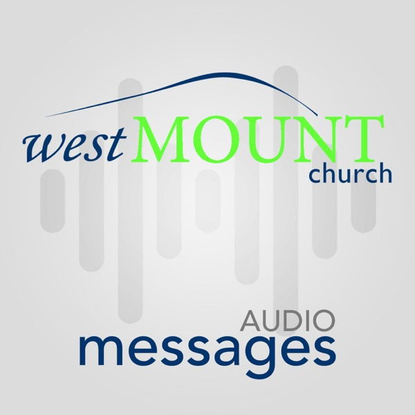 WestMOUNT Church Message Audio