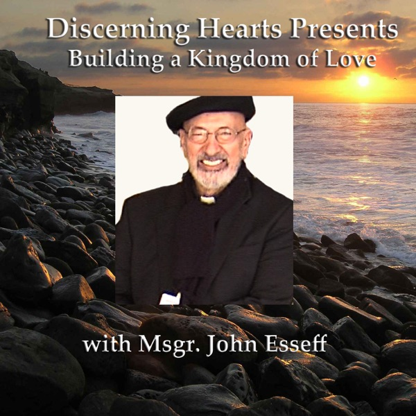 Devotion and Enthronement of the Sacred Heart with Msg. John Esseff - Discerning Hearts