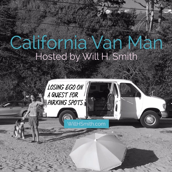 California Van Man Podcast w/ Will Vanguard