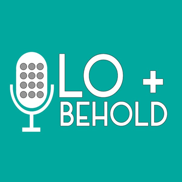 Lo & Behold