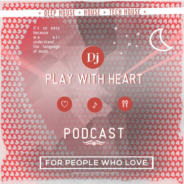 Dj PLAY WITH HEART - PODCAST