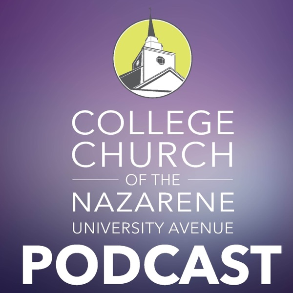 College Church of the Nazarene University Avenue Podcast