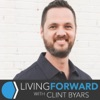 Living Forward with Clint Byars