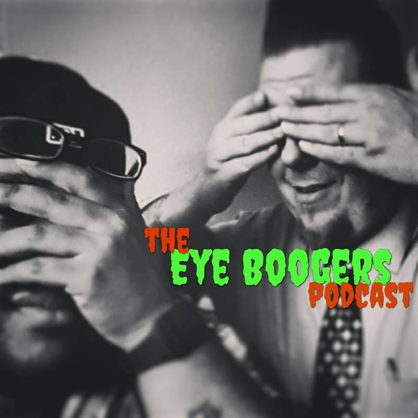The Eye Boogers Podcast