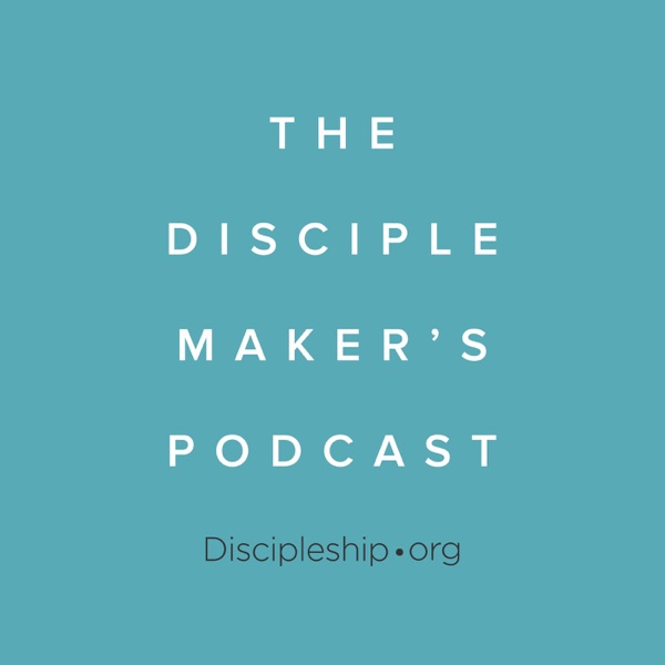 The Disciple Maker's Podcast