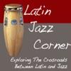 Latin Jazz Corner