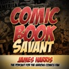 Comic Book Savant-The podcast for the serious comics fan. artwork