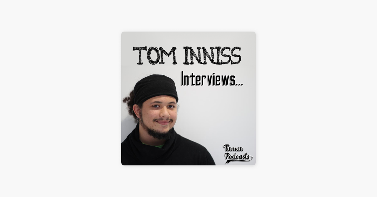 Tom Inniss Interviews    on Apple Podcasts