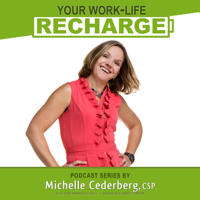 Your Work-Life Recharge | Michelle Cederberg podcast