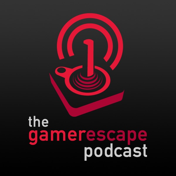 The Gamer Escape Podcast