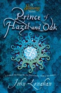 The Prince of Hazel & Oak by John Lenahan
