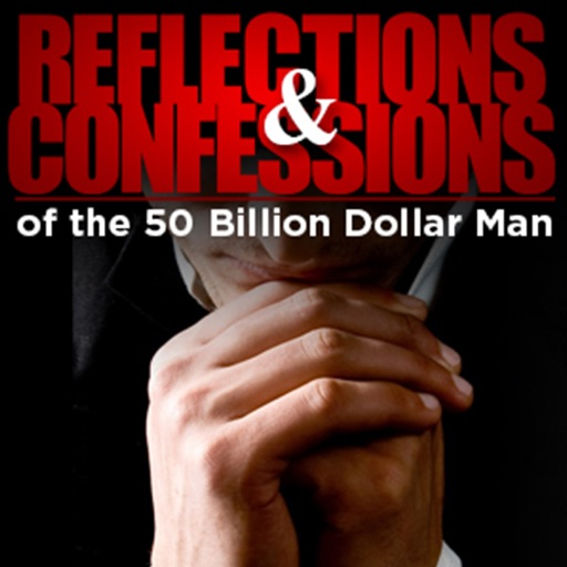 Cover image of Reflections and Confessions of the 50 Billion Dollar Man