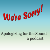Apologizing for the Sound podcast
