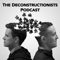 The Deconstructionists