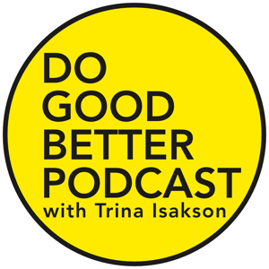 Do Good Better Podcast: social innovation | nonprofit sector | careers in social good | social enterprise