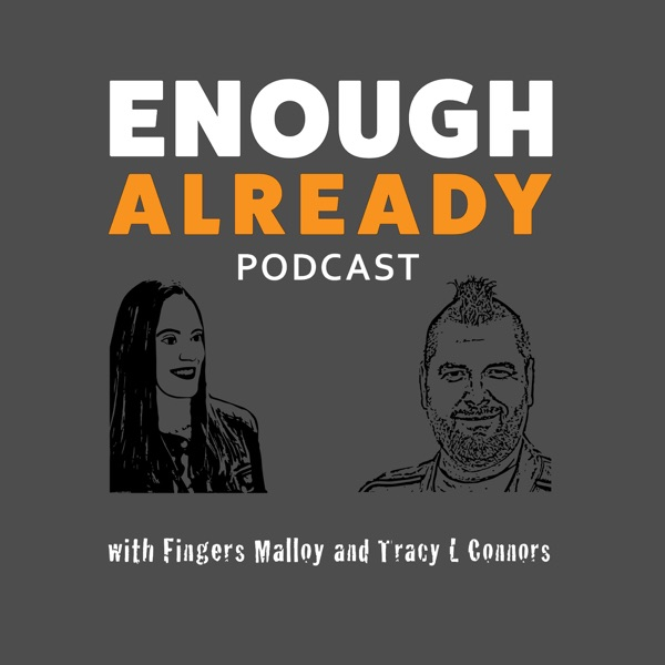 Enough Already Podcast
