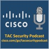 Cisco TAC Security Podcast Series artwork