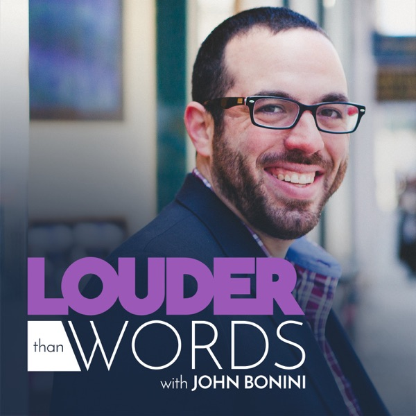 Louder Than Words | Creative Talks with John Bonini podcast show image