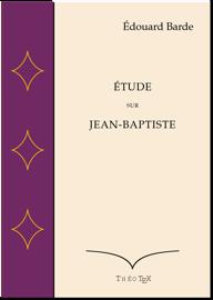 Étude sur Jean-Baptiste