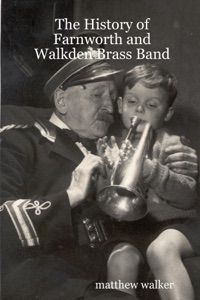 The History of Farnworth and Walkden Brass Band