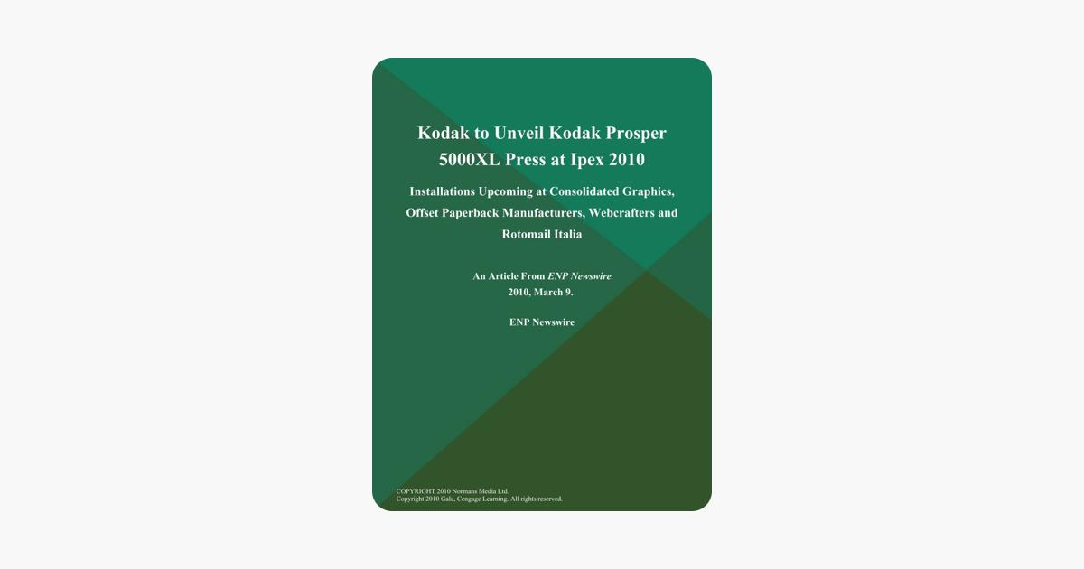 Kodak to Unveil Kodak Prosper 5000XL Press at Ipex 2010