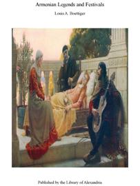 Armenian Legends and Festivals book
