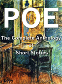 Edgar Allan Poe: The Complete Anthology of Short Stories