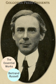 The Essential Works of Bertrand Russell