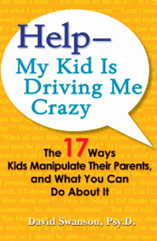 Help--My Kid is Driving Me Crazy book