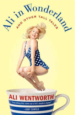 Ali in Wonderland - Ali Wentworth book