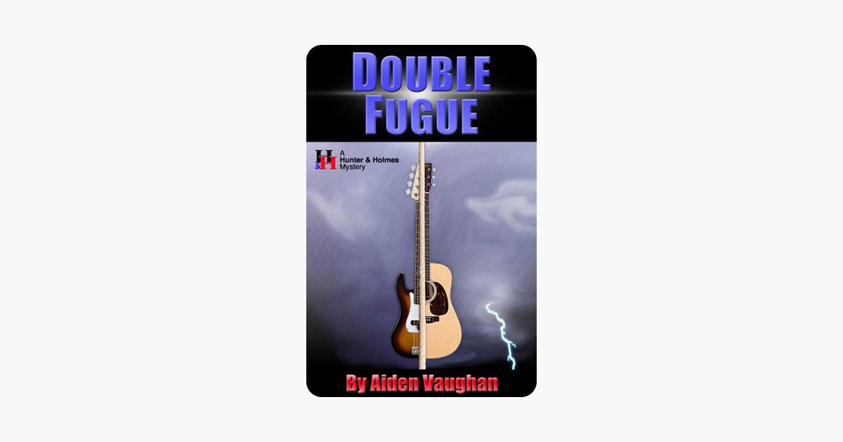 Double Fugue (A Hunter & Holmes Mystery)
