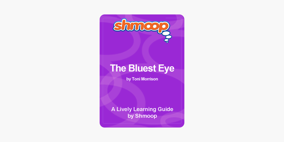 The Bluest Eye: Shmoop Study Guide