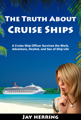The Truth About Cruise Ships - Jay Herring book