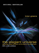 The Elegant Universe: Superstrings, Hidden Dimensions, and the Quest for the Ultimate Theory Book Cover