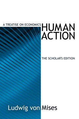 Human Action, The Scholar's Edition
