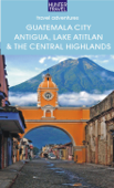 Guatemala City, Antigua, Lake Atitlan & Guatemala's Central Highlands