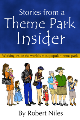 Stories from a Theme Park Insider - Robert Niles book