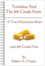 Twinkies And The 8th Grade Prom book