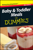 Baby and Toddler Meals For Dummies ®, Mini Edition