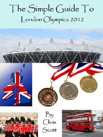 The Simple Guide To The London Olympics 2012 book